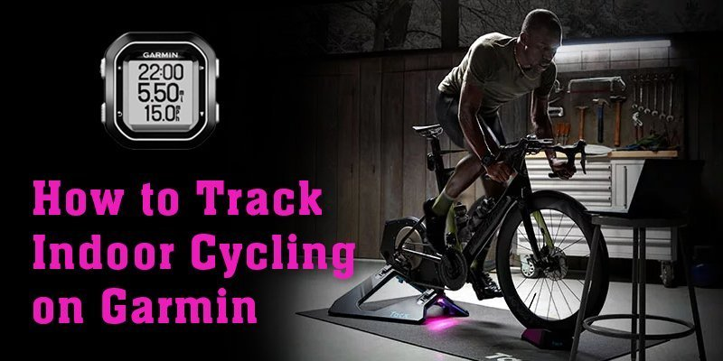 how to track indoor cycling on garmin