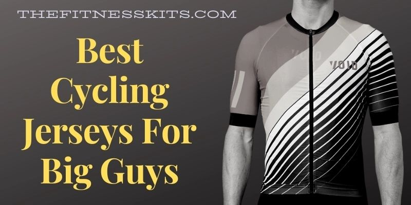 Best Cycling Jerseys for Big Guys