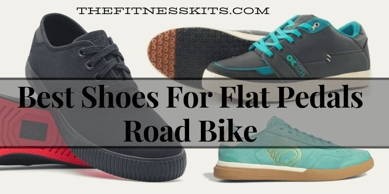 Best Shoes for Flat Pedals Road Bike