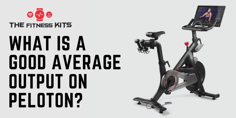 What Is A Good Average Output On Peloton